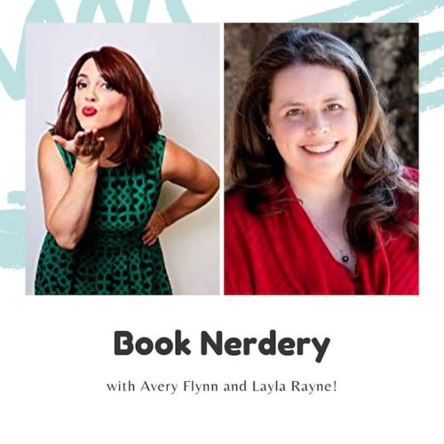 Book Nerdery with Avery Flynn and Layla Reyne