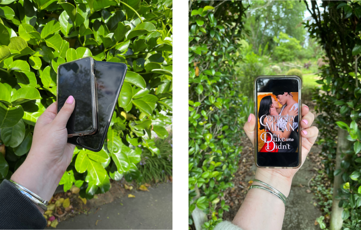 Image: L Alt Text: Holding my two phones in the foreground, background is a green bush. R Alt Text: holding my phone over a pathway in a lush green park. On the phone screen is the cover of Courtney Milan's The Duke Who Didn't.