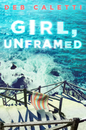 Girl Unframed by Deb Caletti