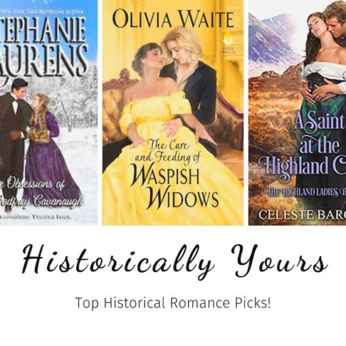 Historically Yours: Top Historical Romance Picks for July 16th – 31st