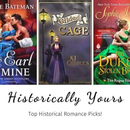 Historically Yours: Top Historical Romance Picks for October 21 to November 3