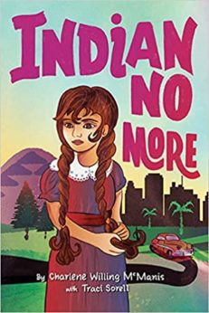 Indian No More by by Charlene Willing McManis and Traci Sorell