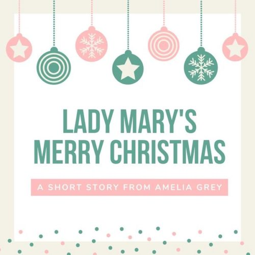 Lady Mary's Merry Christmas by Amelia Grey