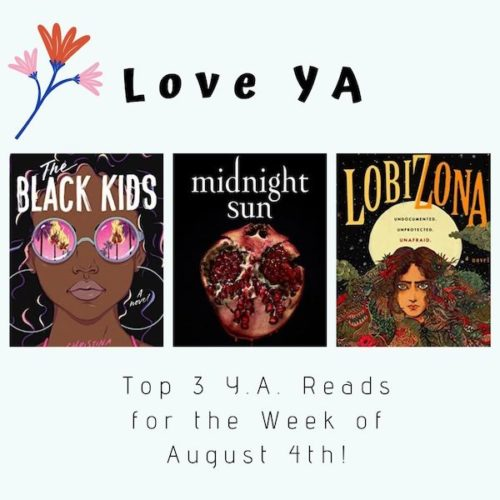 Love YA: Top 3 Y.A. Reads for the Week of August 4th