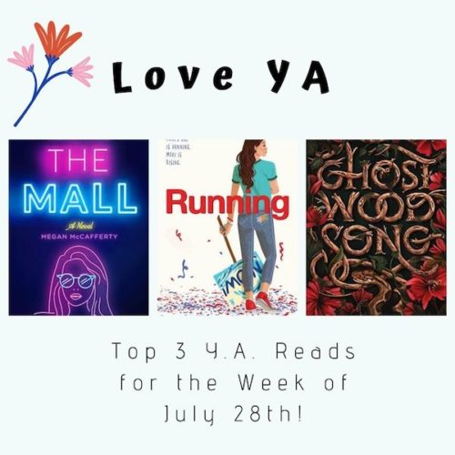 Love YA: Top 3 Y.A. Reads for the Week of July 28th