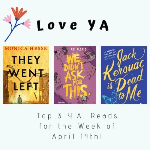 Love YA: Top 3 Y.A. Reads for the Week of April 14th