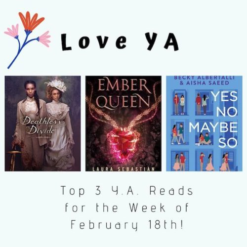 Love YA: Top 3 Y.A. Reads for the Week of February 18th!