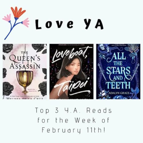 Love YA: Top 3 Y.A. Reads for the Week of February 11th!