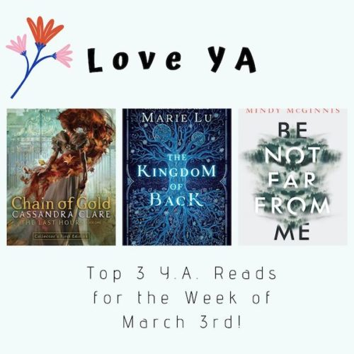 Love YA: Top 3 Y.A. Reads for the Week of March 3rd!