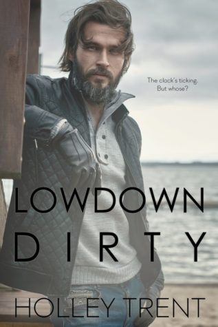 Lowdown Dirty by Holley Trent