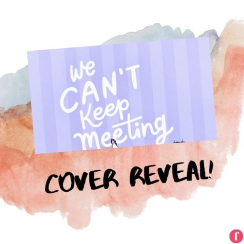 We Can't Keep Meeting Like This by Rachel Lynn Solomon Cover Reveal