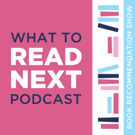 What to Read Next Podcast