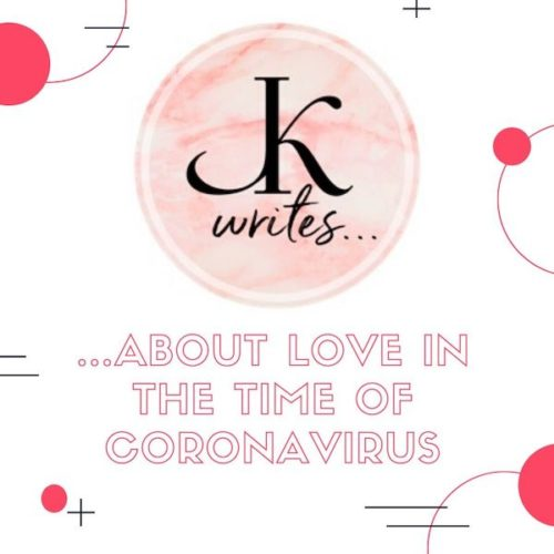 J. Kenner Writes...About Love in the Time of Coronavirus