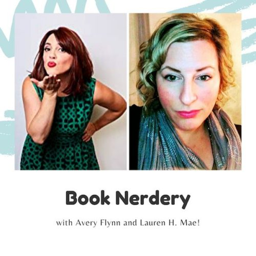 Book Nerdery with Avery Flynn and Lauren H. Mae