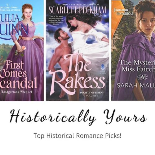 Historically Yours: Top Historical Romance Picks for April 16th to May 15th