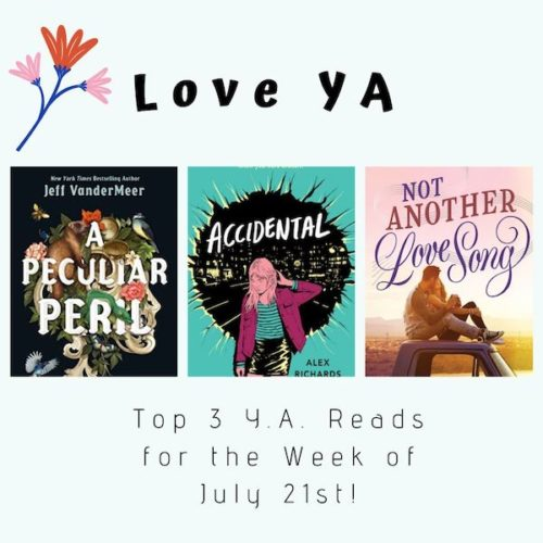 Love YA: Top 3 Y.A. Reads for the Week of July 21st