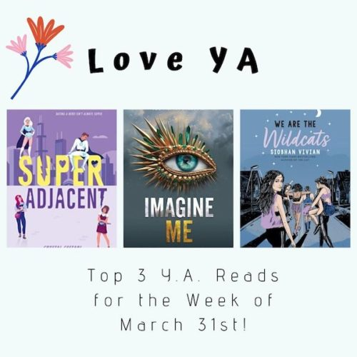 Love YA: Top 3 Y.A. Reads for the Week of March 31st