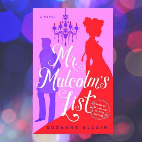 Exclusive: Mr. Malcom's List by Suzanne Allain Excerpt & Short Film