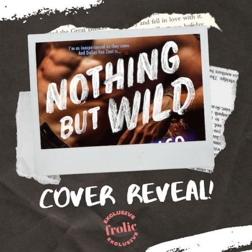 Nothing But Wild by P. Dangelico