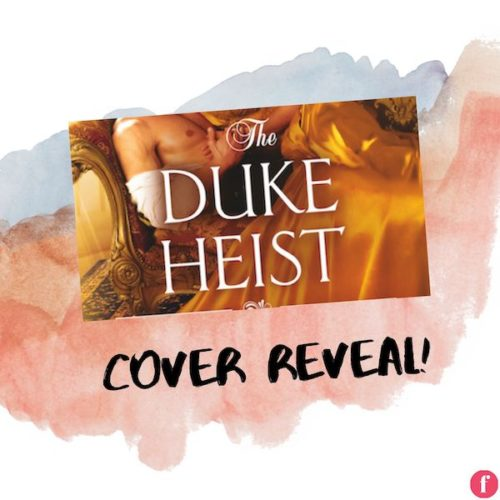 the duke heist by erica ridley cover reveal